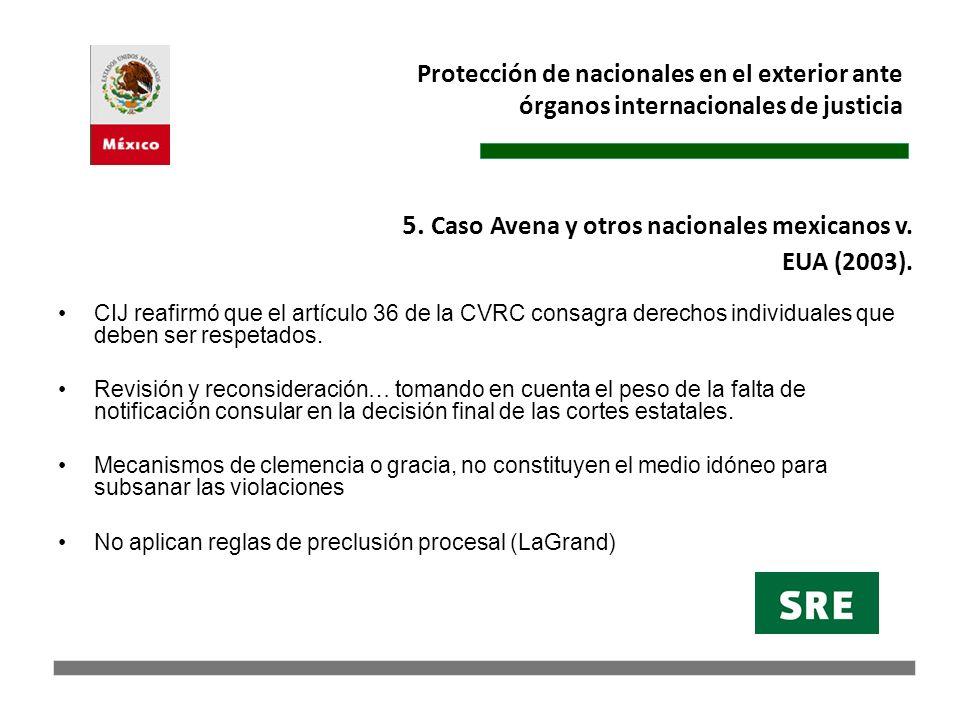 5. Caso Avena y otros nacionales mexicanos v. EUA (2003).
