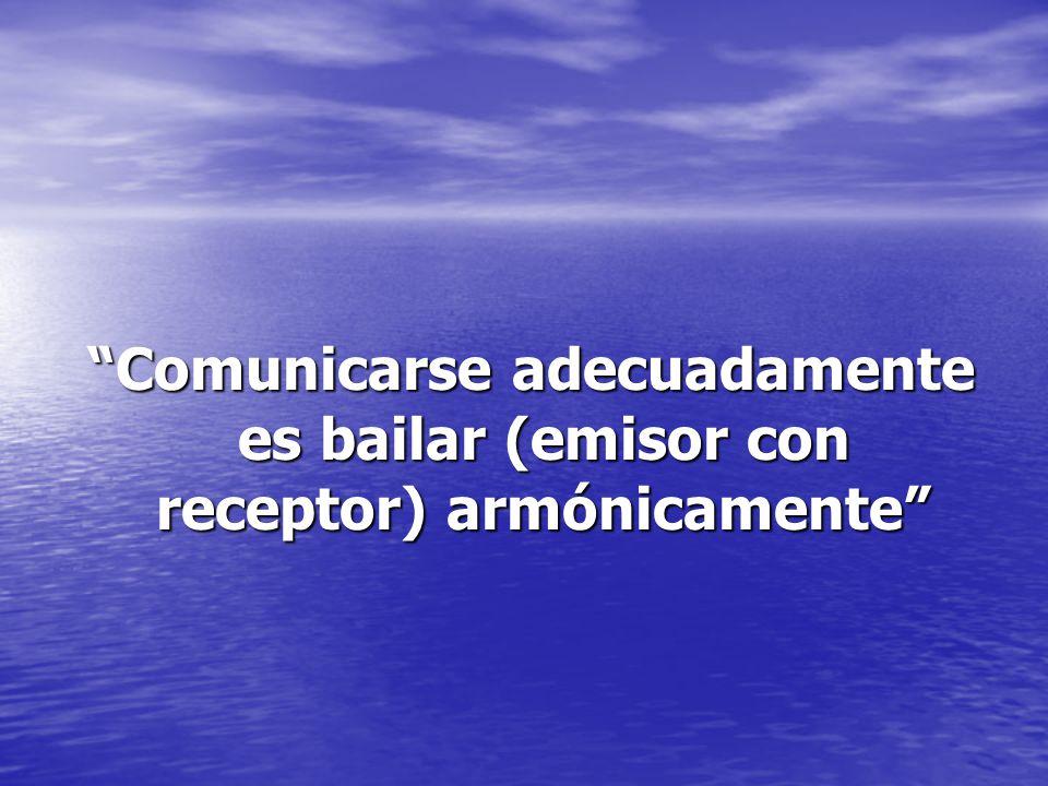 Comunicarse adecuadamente es bailar (emisor con receptor) armónicamente