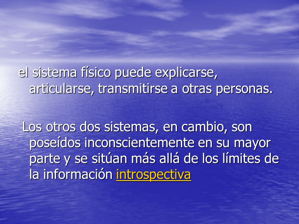 el sistema físico puede explicarse, articularse, transmitirse a otras personas.