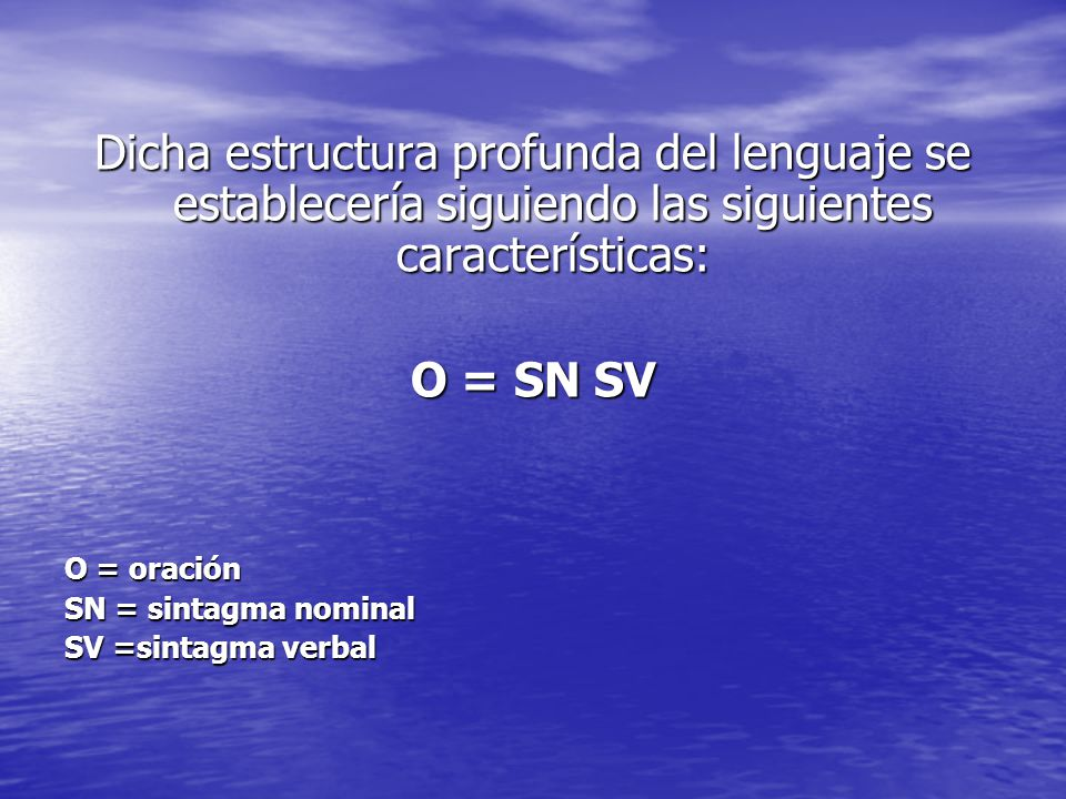 Dicha estructura profunda del lenguaje se establecería siguiendo las siguientes características: