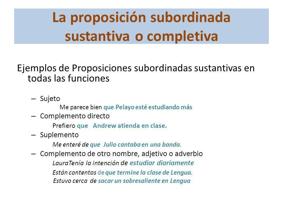 La proposición subordinada sustantiva o completiva