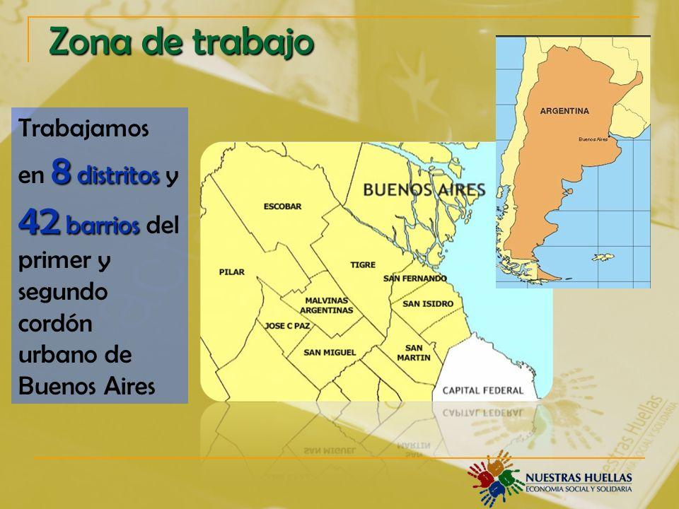 Zona de trabajo Trabajamos en 8 distritos y 42 barrios del primer y segundo cordón urbano de Buenos Aires.