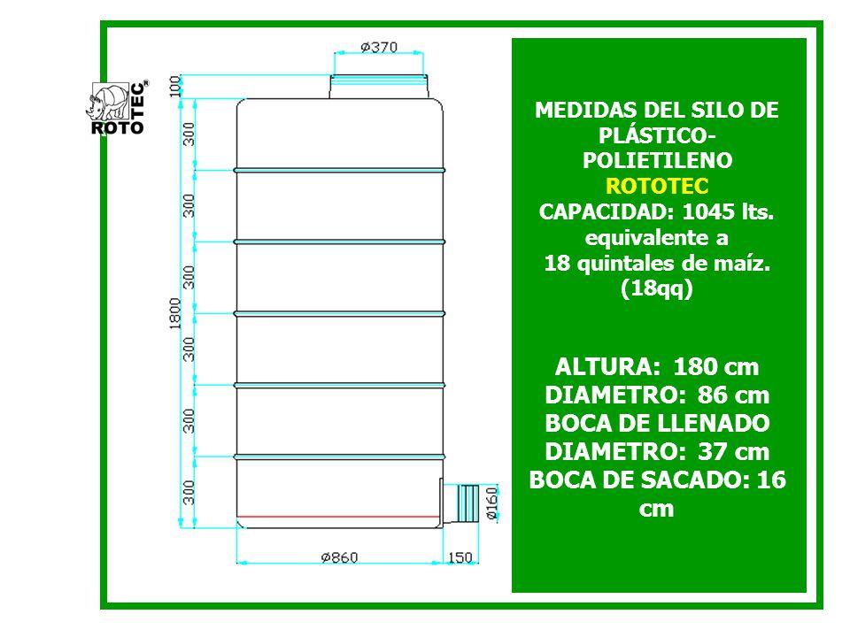 ALTURA: 180 cm DIAMETRO: 86 cm BOCA DE SACADO: 16 cm