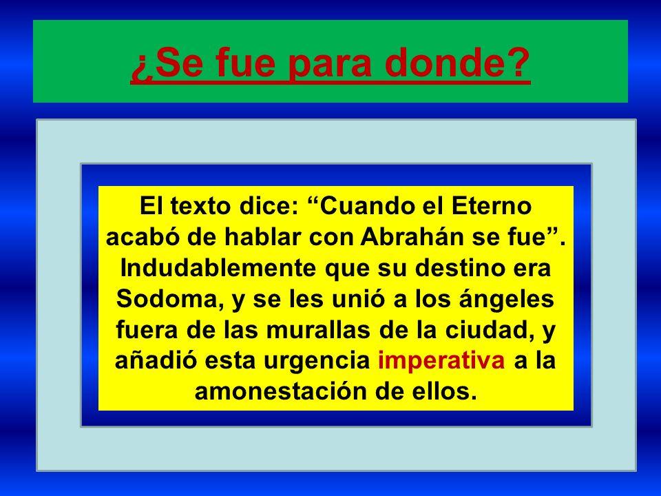 El texto dice: Cuando el Eterno acabó de hablar con Abrahán se fue .