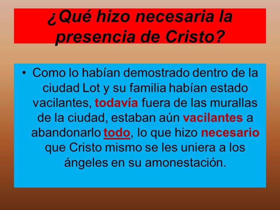 ¿Qué hizo necesaria la presencia de Cristo