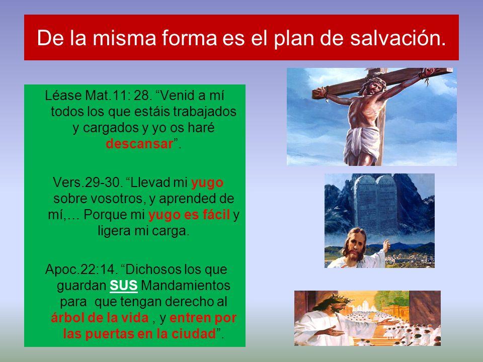 De la misma forma es el plan de salvación.