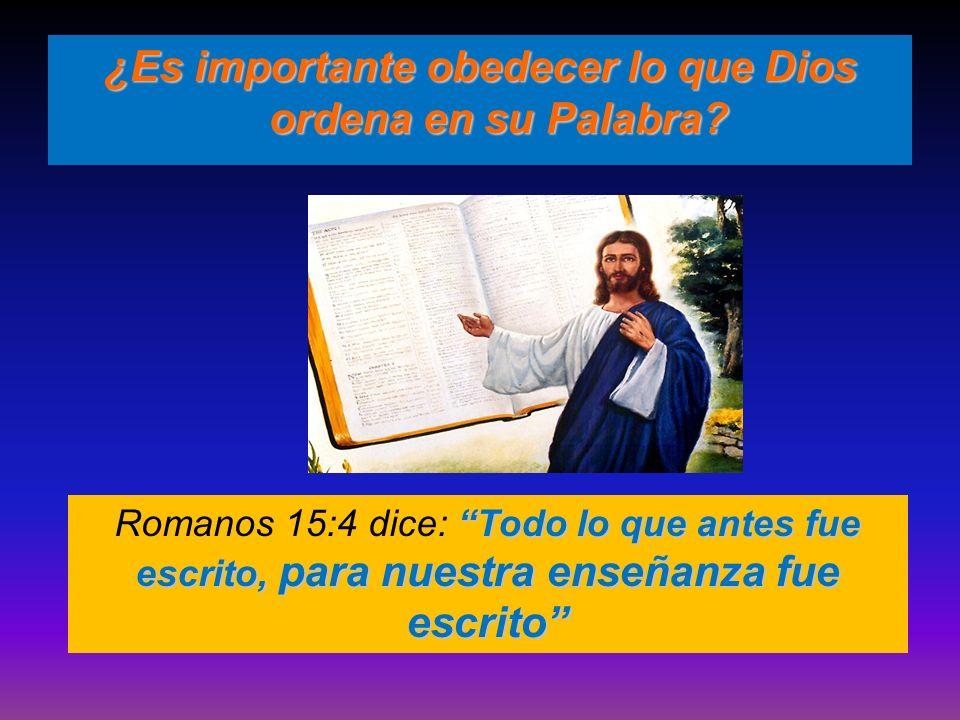 ¿Es importante obedecer lo que Dios ordena en su Palabra