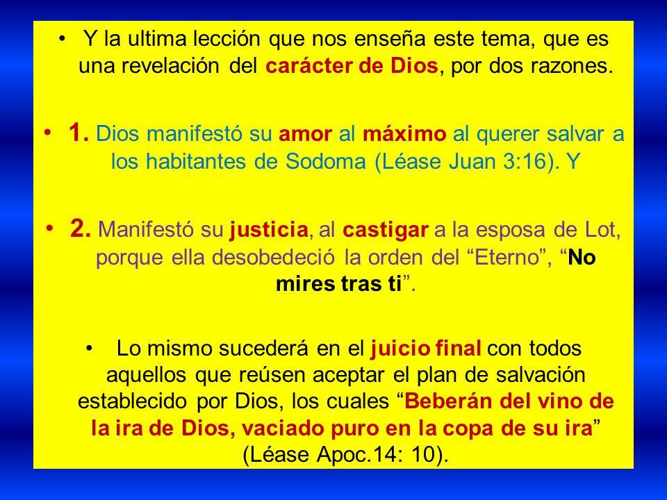Y la ultima lección que nos enseña este tema, que es una revelación del carácter de Dios, por dos razones.
