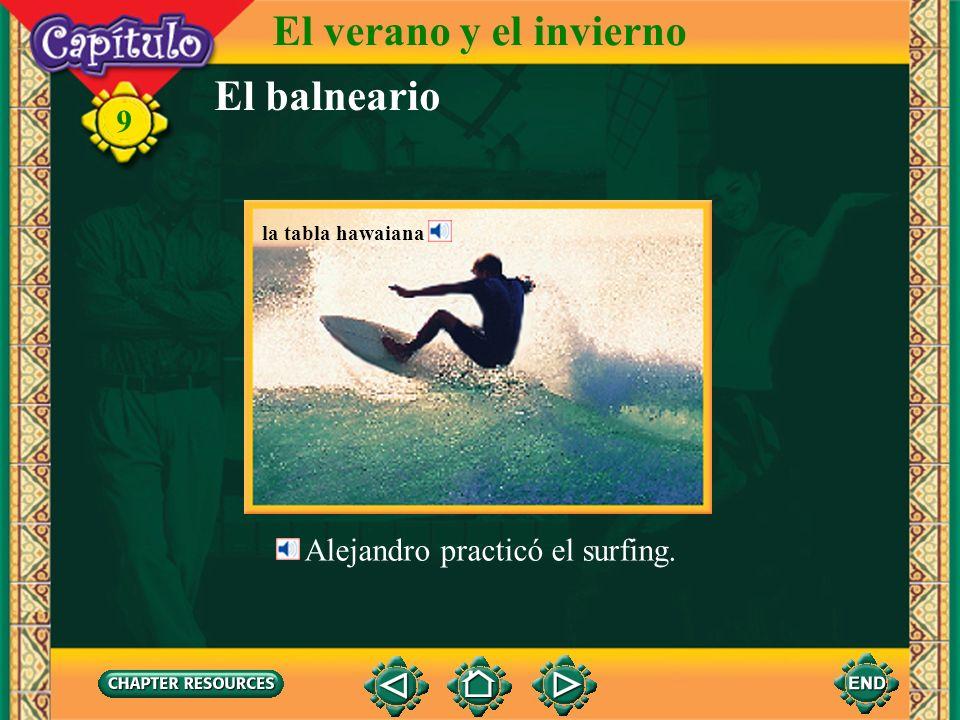 El verano y el invierno El balneario 9 Alejandro practicó el surfing.