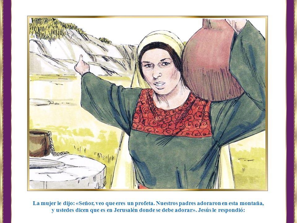 La mujer le dijo: «Señor, veo que eres un profeta
