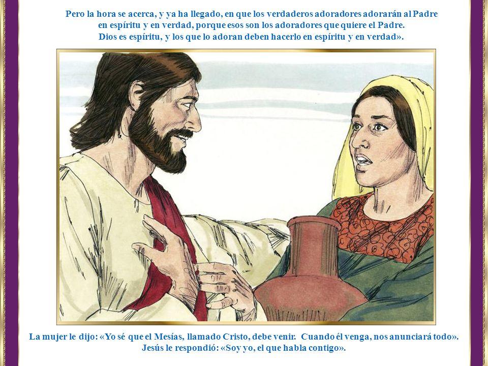 Jesús le respondió: «Soy yo, el que habla contigo».