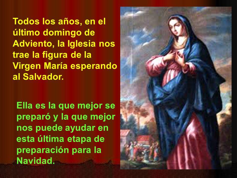 Todos los años, en el último domingo de Adviento, la Iglesia nos trae la figura de la Virgen María esperando al Salvador.