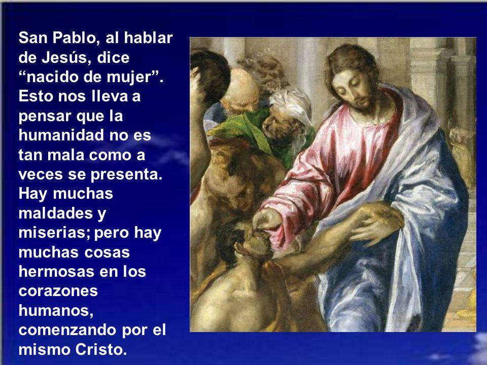 San Pablo, al hablar de Jesús, dice nacido de mujer