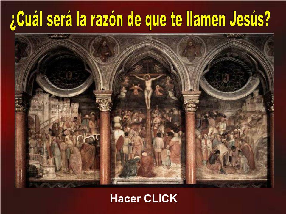 ¿Cuál será la razón de que te llamen Jesús