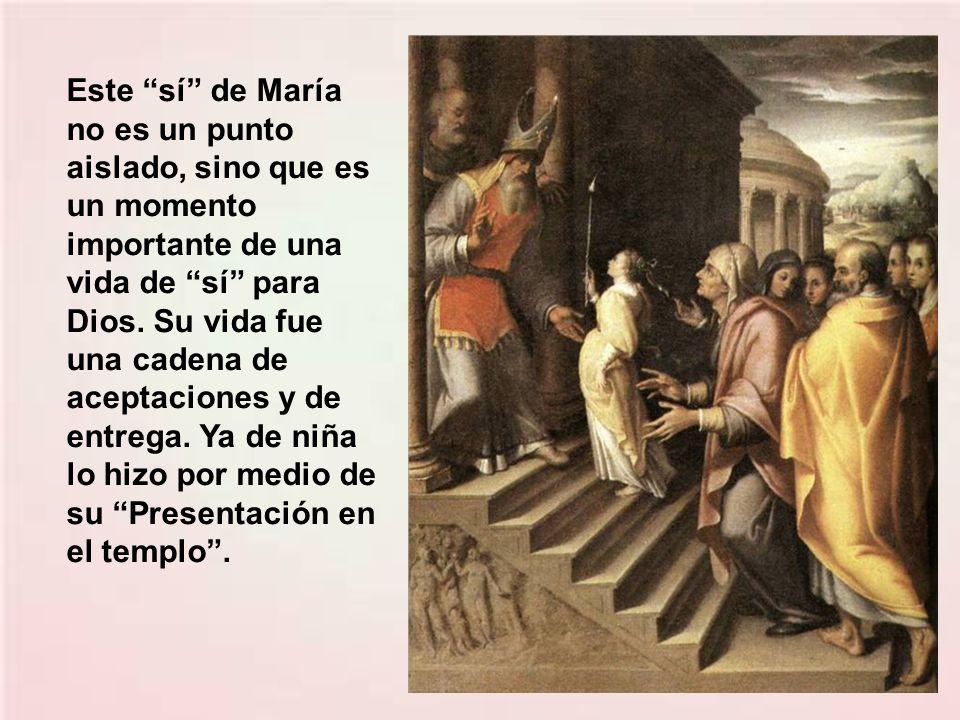 Este sí de María no es un punto aislado, sino que es un momento importante de una vida de sí para Dios.