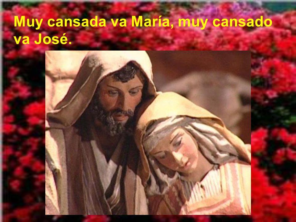 Muy cansada va María, muy cansado va José.