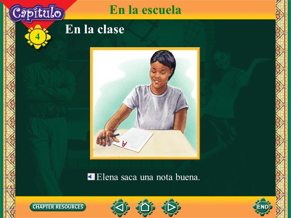 En la escuela En la clase 4 Elena saca una nota buena.
