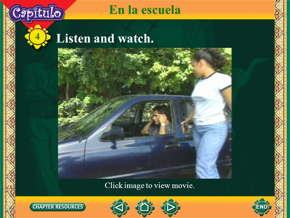 En la escuela 4 Listen and watch. Click image to view movie.