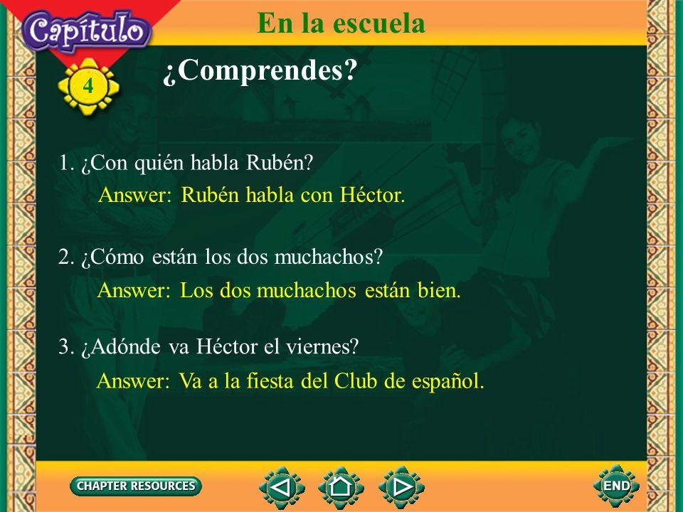 En la escuela ¿Comprendes 4 1. ¿Con quién habla Rubén