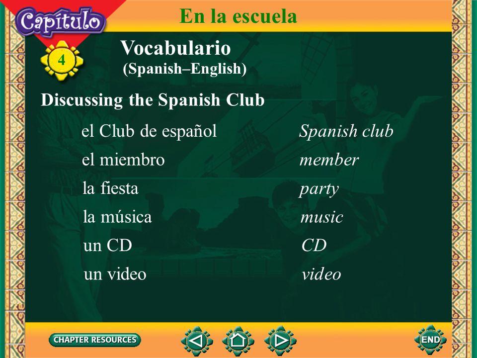 En la escuela Vocabulario Discussing the Spanish Club