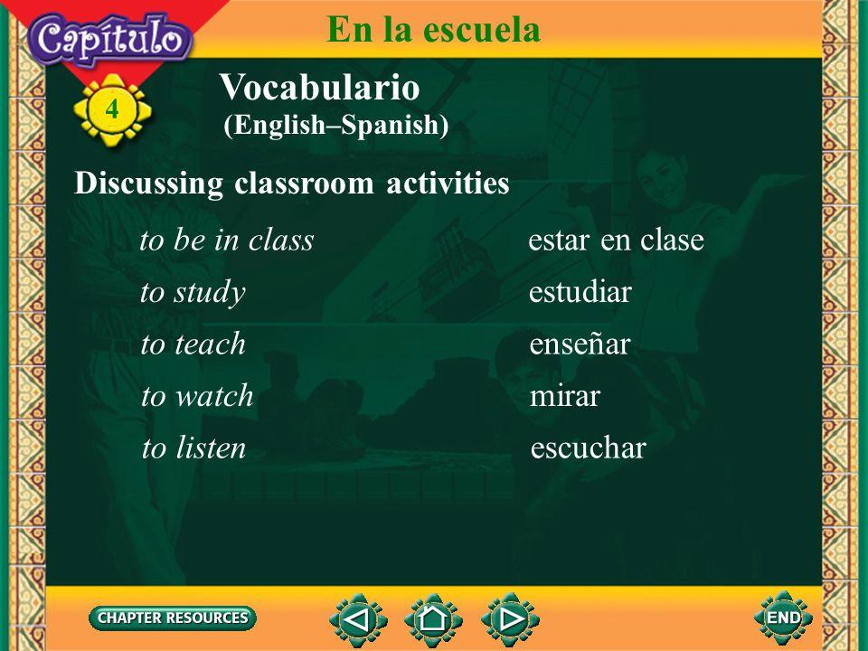 En la escuela Vocabulario Discussing classroom activities
