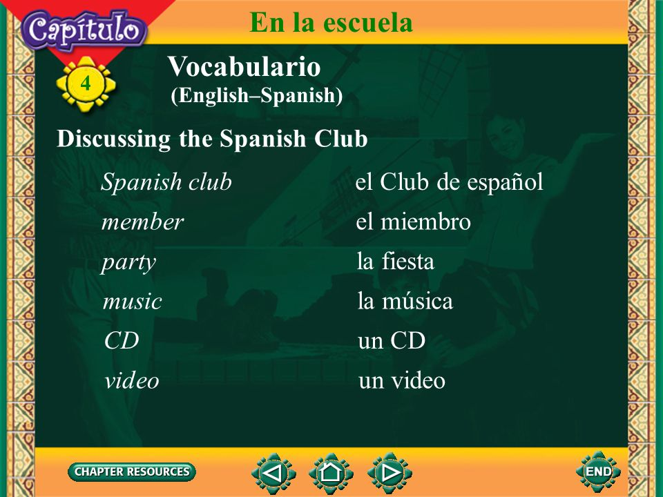 En la escuela Vocabulario Discussing the Spanish Club Spanish club