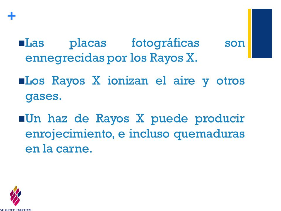 Las placas fotográficas son ennegrecidas por los Rayos X.