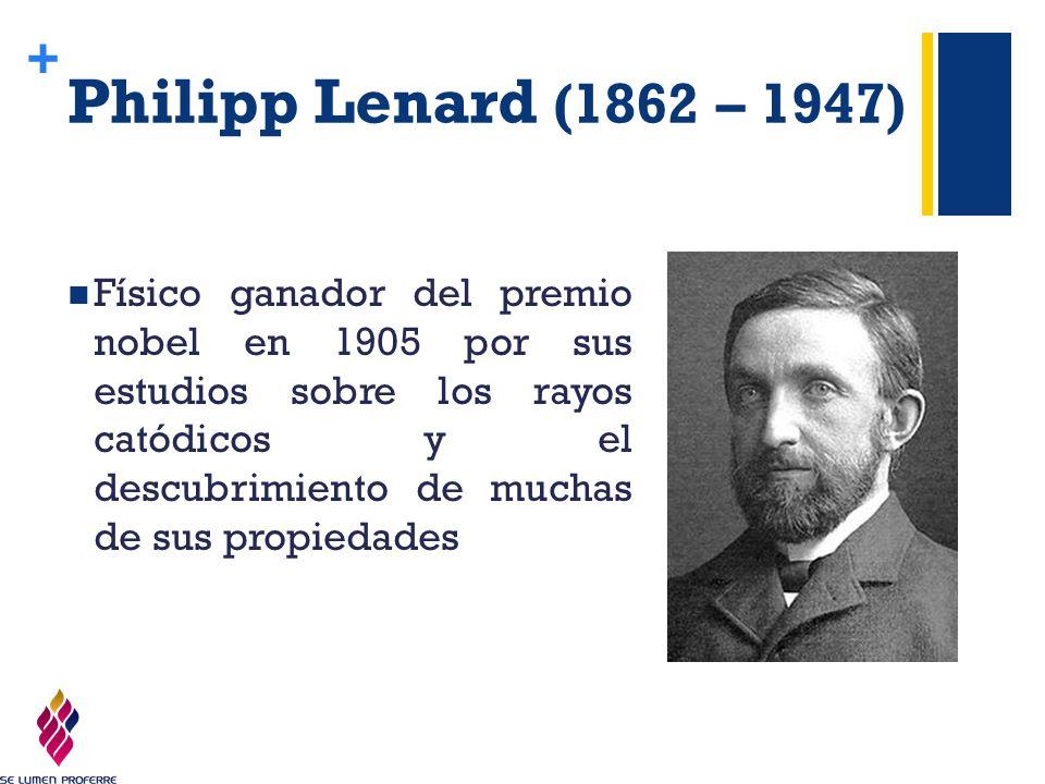 Philipp Lenard (1862 – 1947)