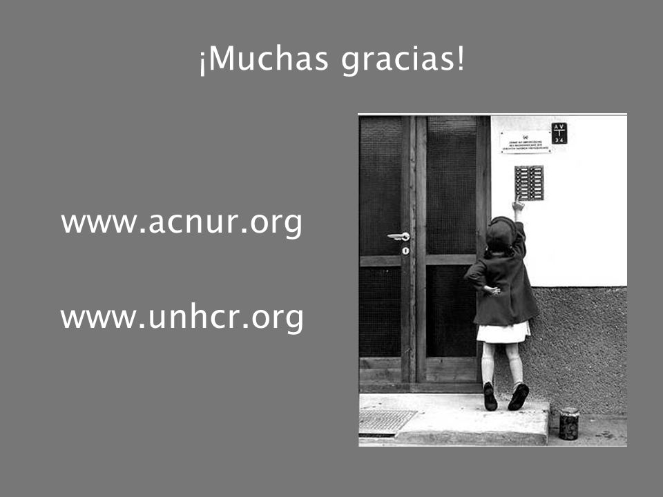 ¡Muchas gracias! www.acnur.org www.unhcr.org