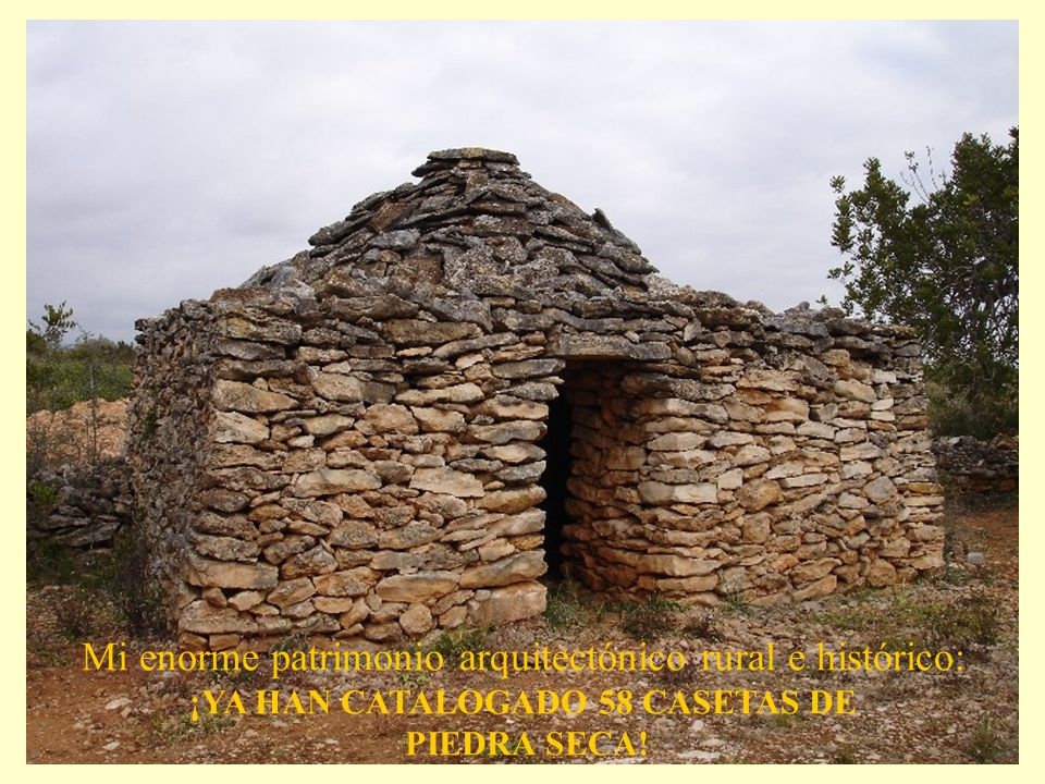 Mi enorme patrimonio arquitectónico rural e histórico: ¡YA HAN CATALOGADO 58 CASETAS DE PIEDRA SECA!