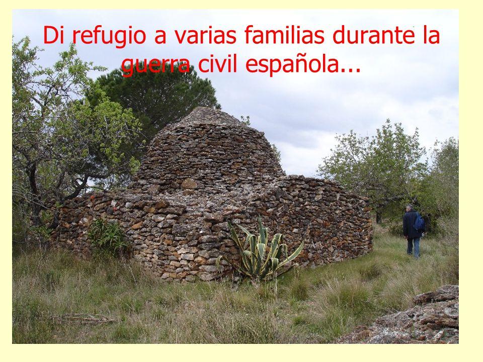 Di refugio a varias familias durante la guerra civil española...