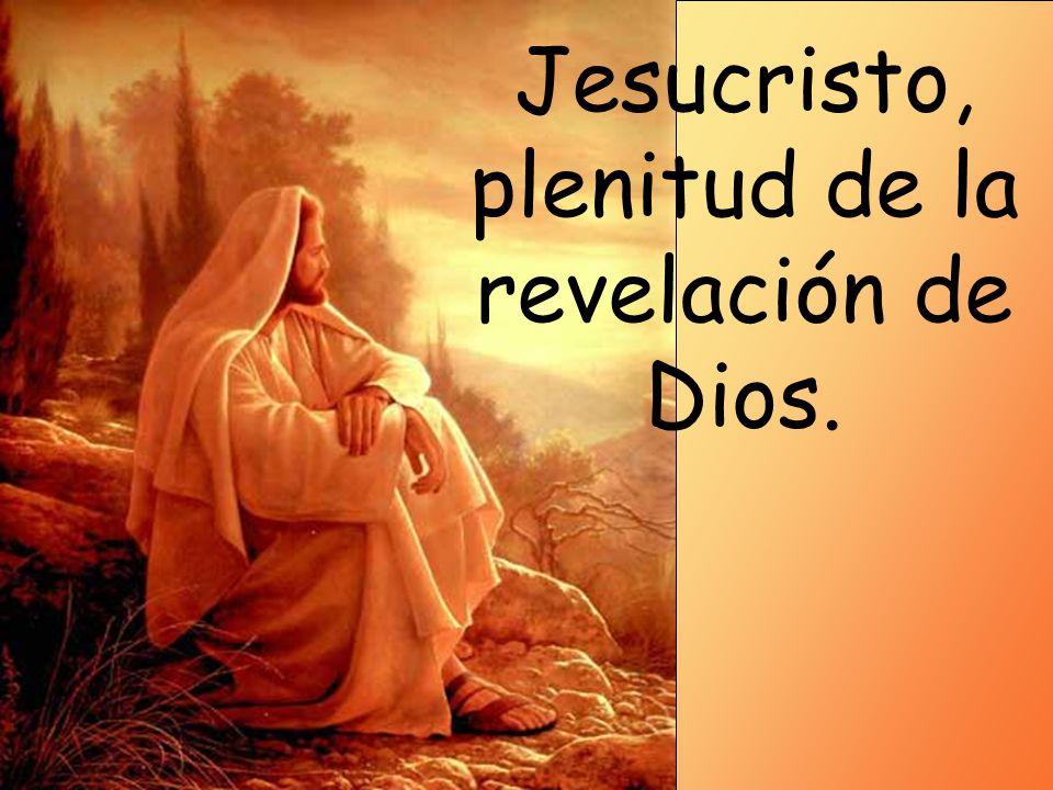 Jesucristo, plenitud de la revelación de Dios.