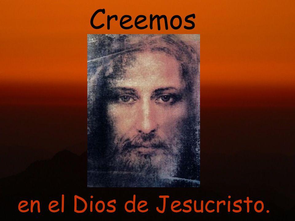 en el Dios de Jesucristo.