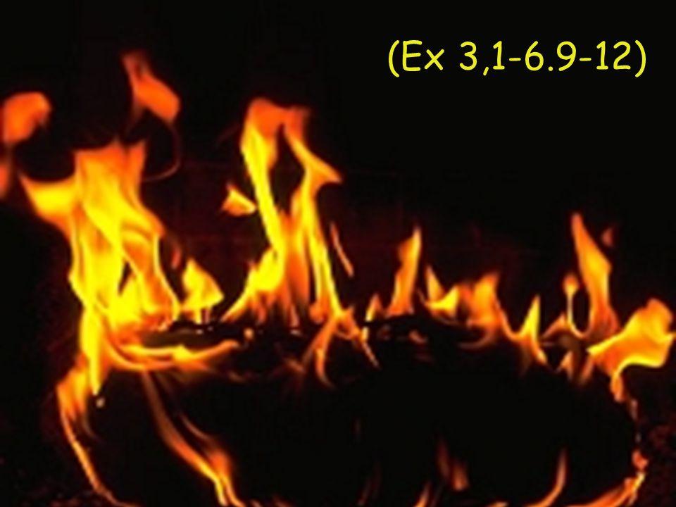(Ex 3,1-6.9-12)