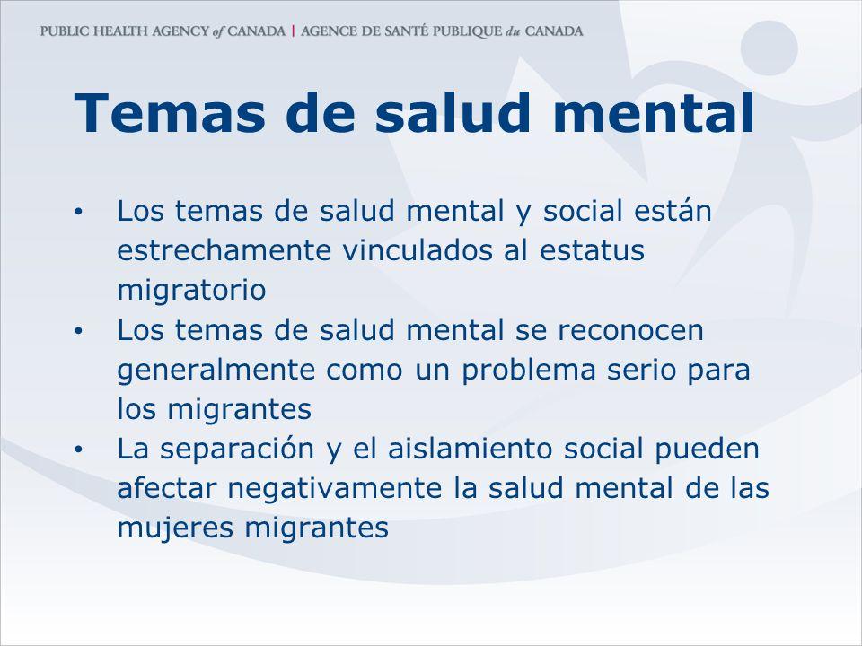 Temas de salud mental Los temas de salud mental y social están estrechamente vinculados al estatus migratorio.