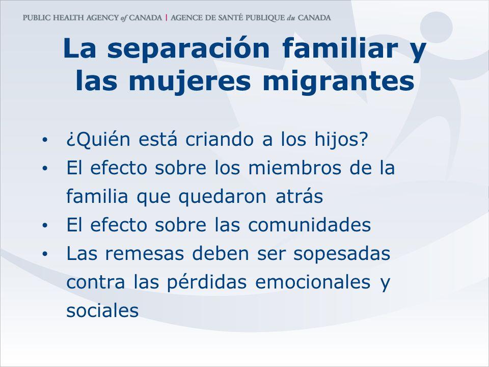 La separación familiar y las mujeres migrantes