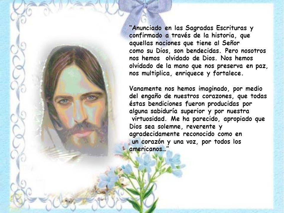 Anunciado en las Sagradas Escrituras y confirmado a través de la historia, que aquellas naciones que tiene al Señor