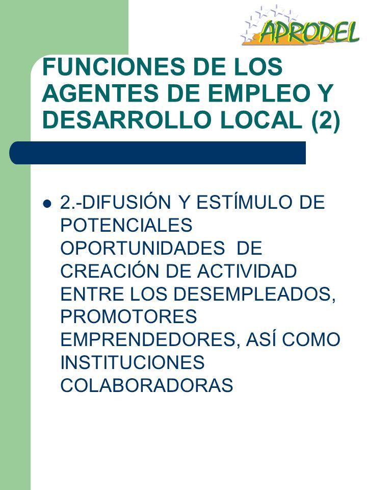 FUNCIONES DE LOS AGENTES DE EMPLEO Y DESARROLLO LOCAL (2)