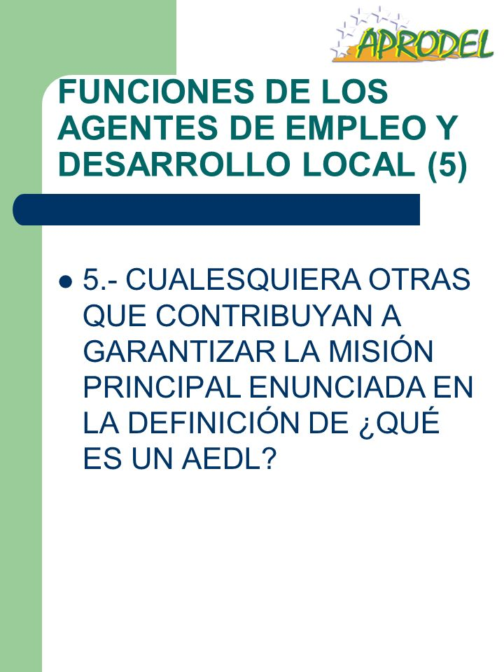 FUNCIONES DE LOS AGENTES DE EMPLEO Y DESARROLLO LOCAL (5)