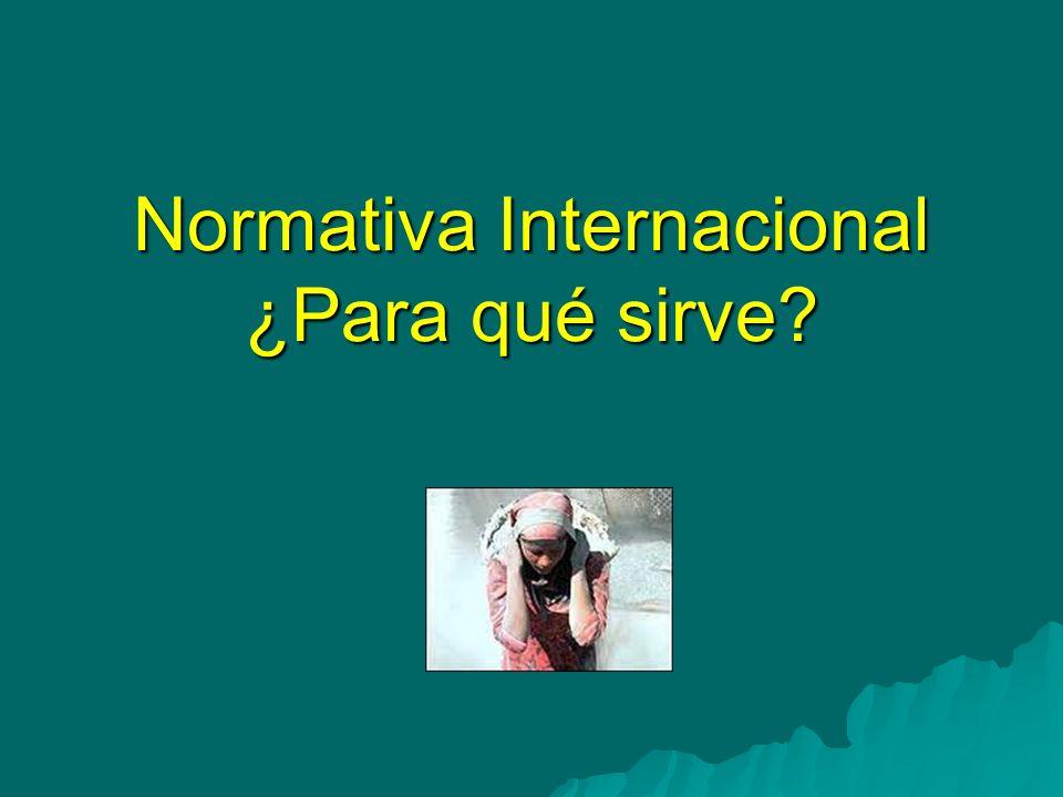 Normativa Internacional ¿Para qué sirve