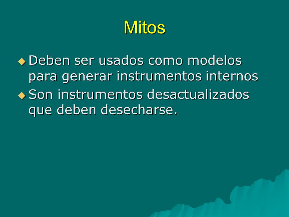 Mitos Deben ser usados como modelos para generar instrumentos internos