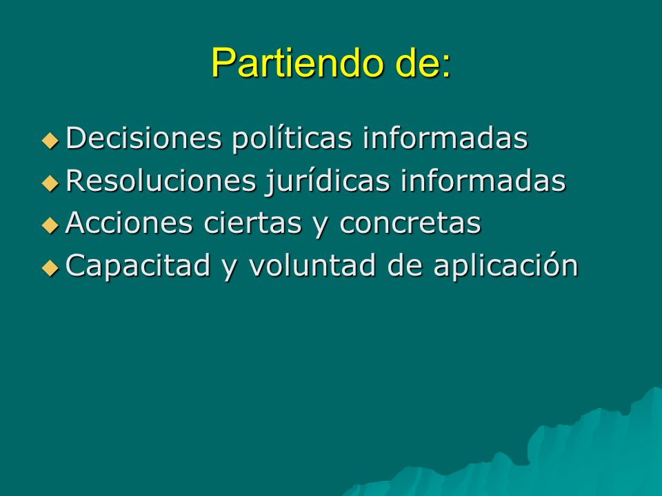 Partiendo de: Decisiones políticas informadas