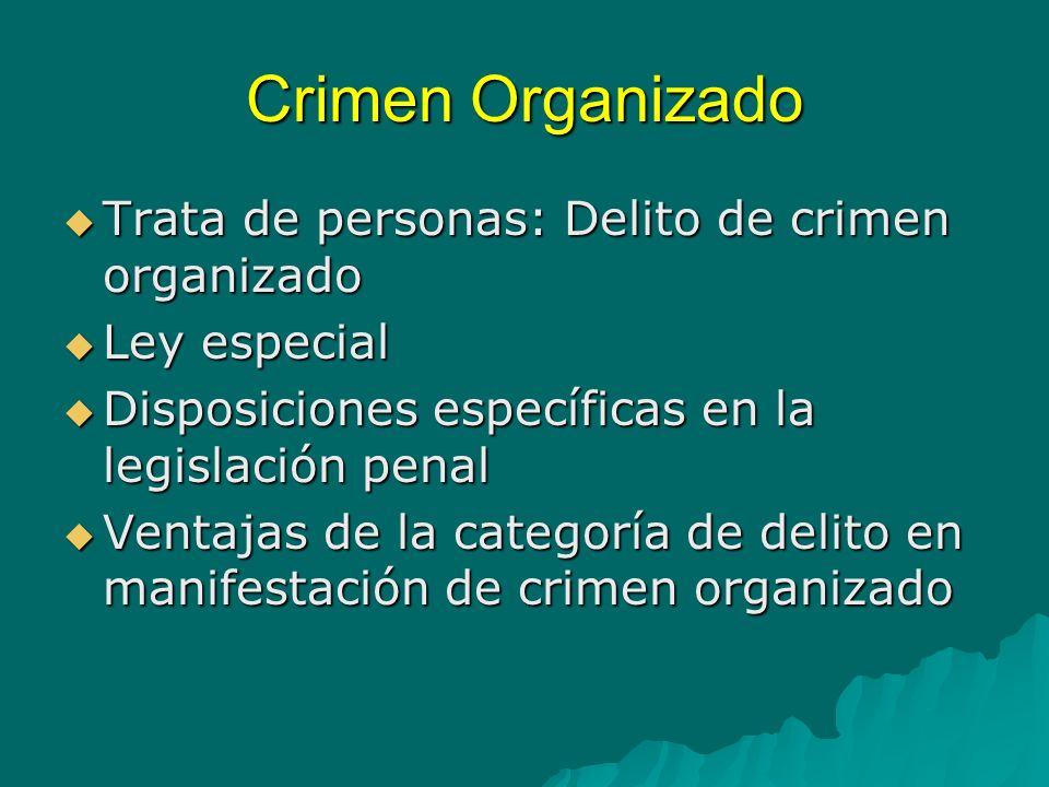 Crimen Organizado Trata de personas: Delito de crimen organizado