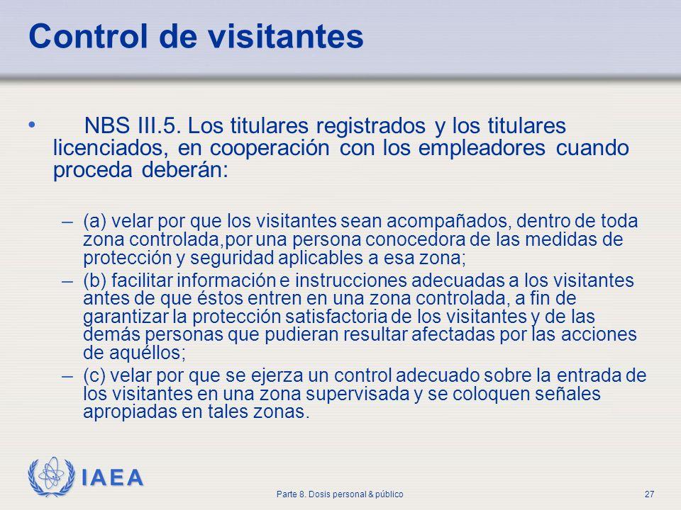 Control de visitantes NBS III.5. Los titulares registrados y los titulares licenciados, en cooperación con los empleadores cuando proceda deberán: