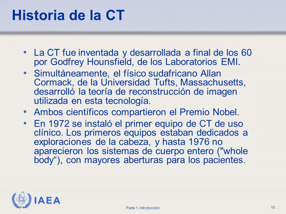 Historia de la CT La CT fue inventada y desarrollada a final de los 60 por Godfrey Hounsfield, de los Laboratorios EMI.