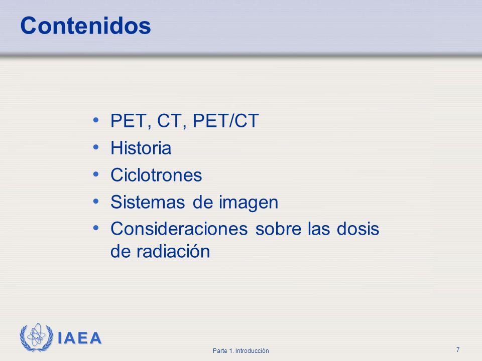 Contenidos PET, CT, PET/CT Historia Ciclotrones Sistemas de imagen
