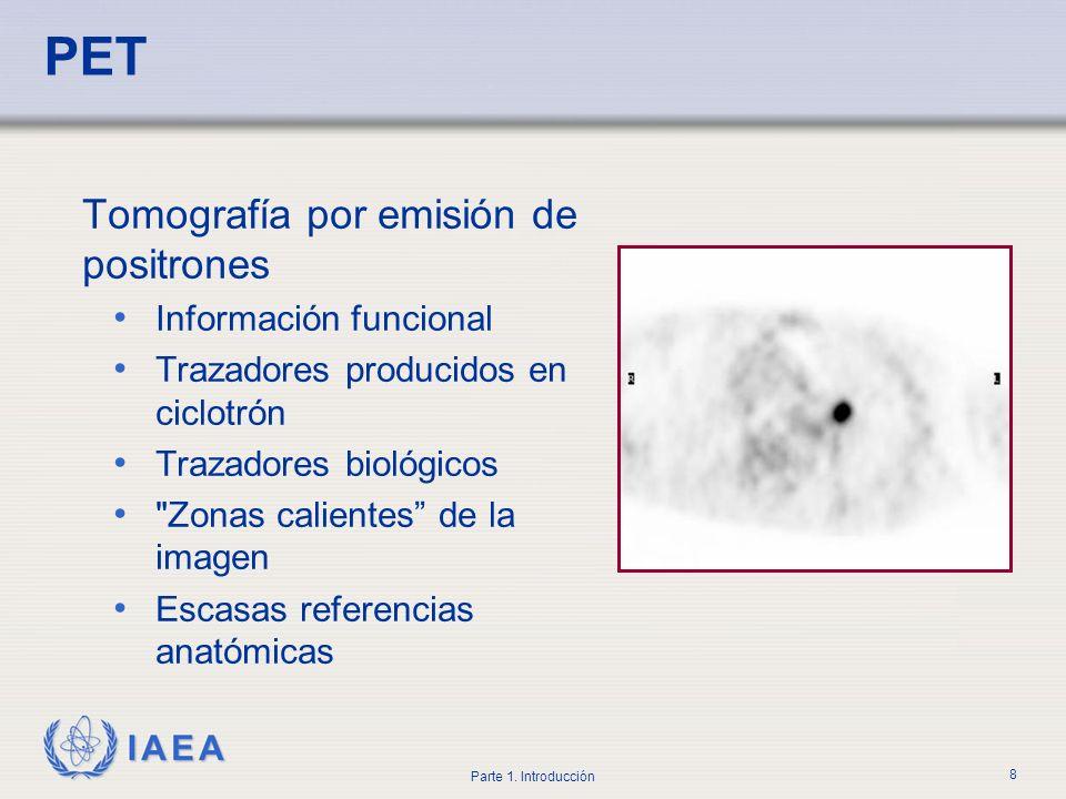 PET Tomografía por emisión de positrones Información funcional