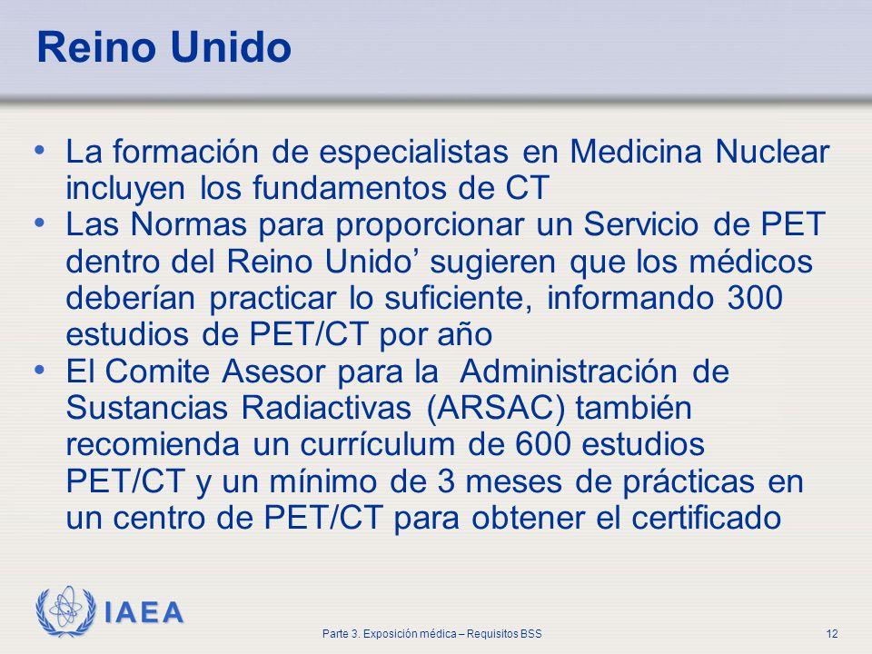 Reino Unido La formación de especialistas en Medicina Nuclear incluyen los fundamentos de CT.