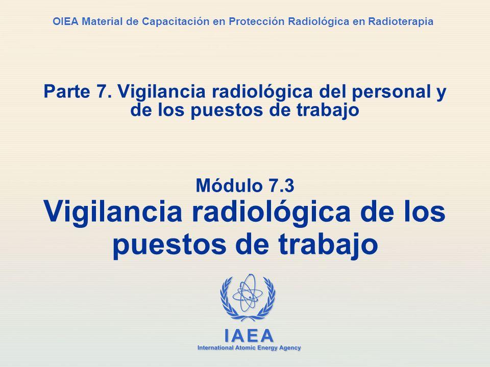 Módulo 7.3 Vigilancia radiológica de los puestos de trabajo
