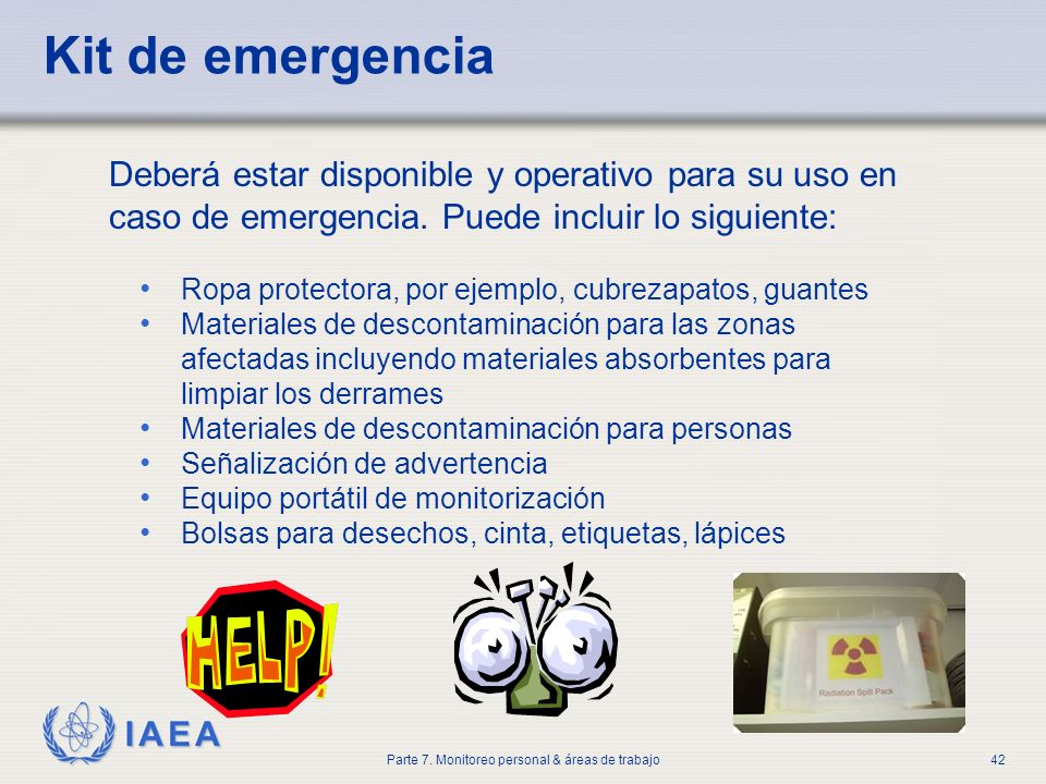 Kit de emergenciaDeberá estar disponible y operativo para su uso en caso de emergencia. Puede incluir lo siguiente: